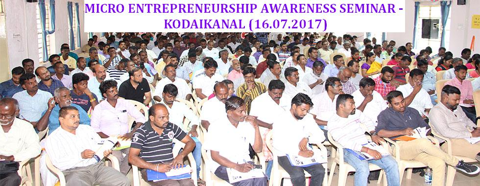 MICRO ENTREPRENEURSHIP AWARENESS SEMINAR - KODAIKANAL (16.07.2017)
