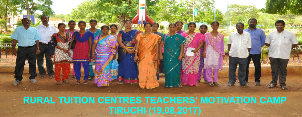 RURAL TUITION CENTRES TEACHERS' MOTIVATION CAMP, TIRUCHI (19.08.2017)